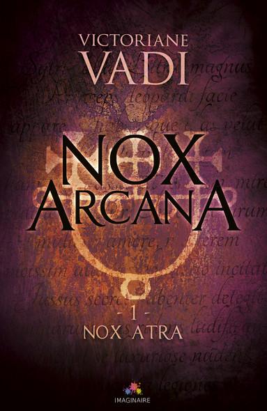 Nox Atra : Nox Arcana, T1
