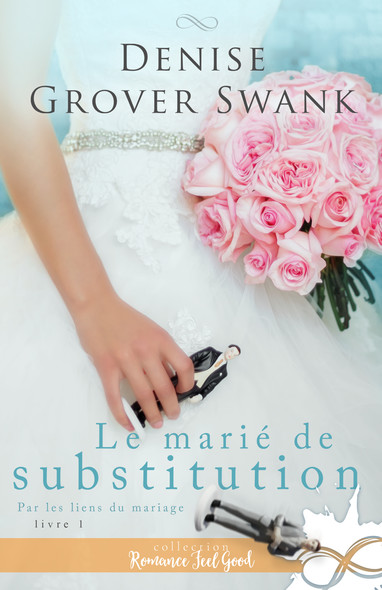 Le marié de substitution : Par les liens du mariage, T1