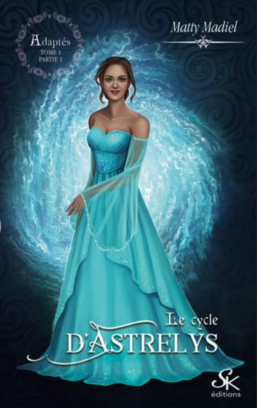 Adaptés : Le cycle d'Astrelys, T1