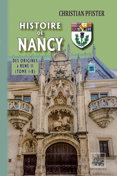 Histoire de Nancy — (Tome I-b) - des origines à René II