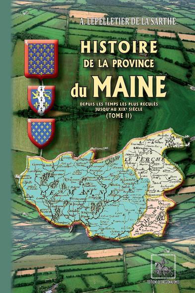 Histoire de la Province du Maine (Tome 2) : (depuis les temps les plus reculés jusqu'au XIXe siècle)