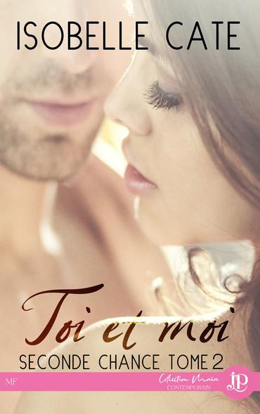 Toi et Moi : Seconde chance #2