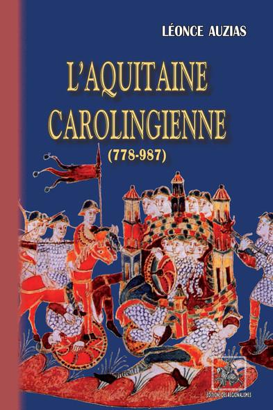 L'Aquitaine carolingienne (778-987)