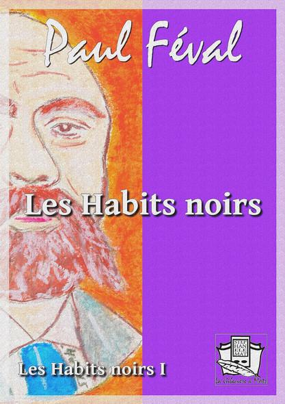 Les Habits noirs : Les Habits noirs I