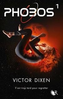 Phobos - Tome 1 | DIXEN, Victor