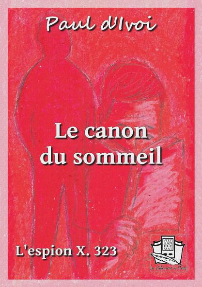 Le canon du sommeil : L'espion X. 323 - volume II