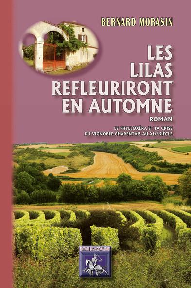 Les Lilas refleuriront en automne (roman) : le phylloxéra et la crise du vignoble charentais au XIXe siècle