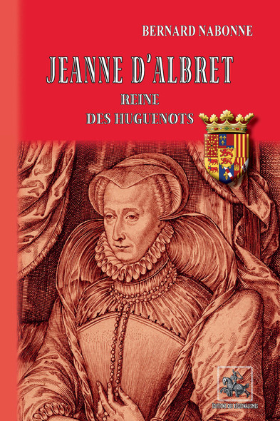 Jeanne d'Albret reine des Huguenots