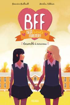 BFF Best Friends Forever - Tome 6 : Ensemble à nouveau | Marilou Addison