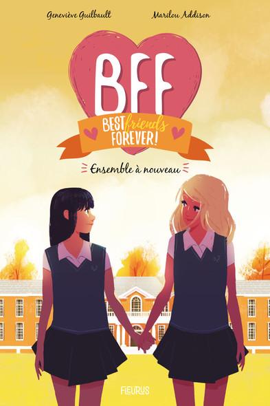 BFF Best Friends Forever - Tome 6 : Ensemble à nouveau