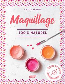 Maquillage 100 % naturel : À faire soi-même -  Écoresponsable | Hébert, Émilie