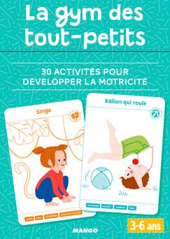 La gym des tout-petits : 30 activités pour développer la motricité (3-6 ans) | Pascale Pavy