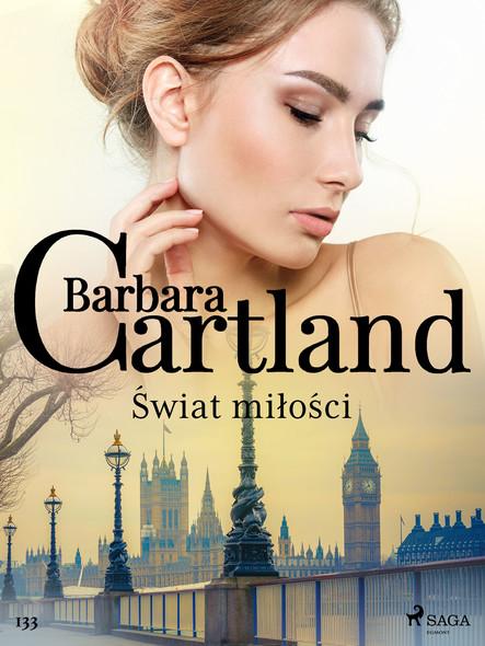 Świat miłości - Ponadczasowe historie miłosne Barbary Cartland