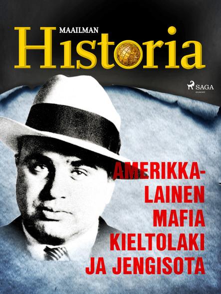 Amerikkalainen mafia, kieltolaki ja jengisota