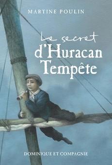 Le secret d'Huracan Tempête | Martine Poulin