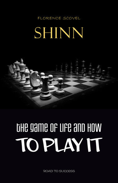 The Game of Life and How to Play It: The Complete Original Edition