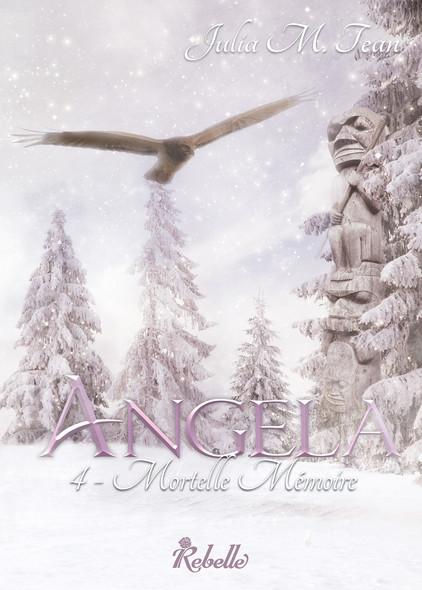 Angela: 4 -Mortelle mémoire