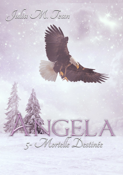 Angela: 5 – Mortelle destinée