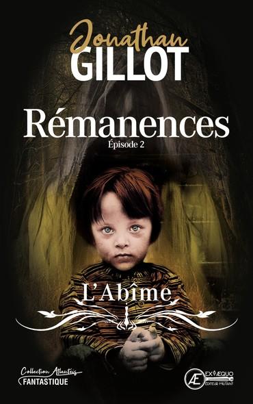 Rémanences - Épisode 2 - L'Abîme