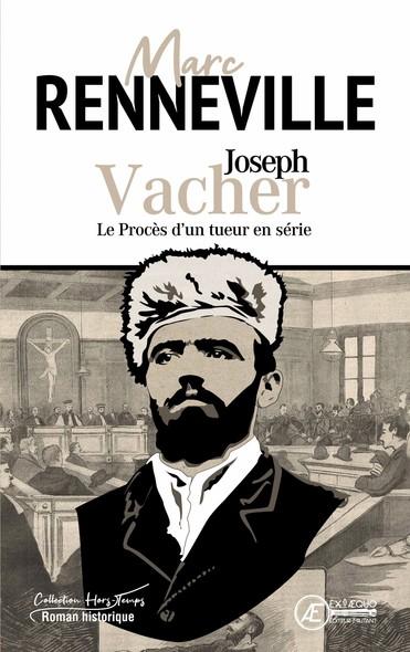 Joseph vacher - Le procès d'un tueur en série