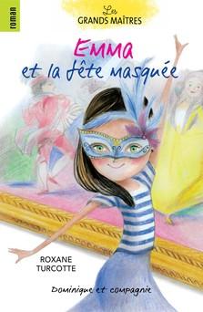 Emma et la fête masquée | Roxane Turcotte