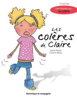 Les colères de Claire (2e édition) : Une histoire sur... la colère | Sophie Martel
