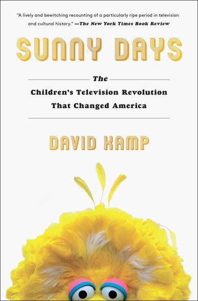 Sunny Days : The Children's Television Revolution That Changed America