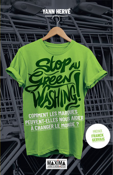 Stop au greenwashing : Comment les marques peuvent-elles nous aider à changer le monde ? | Yann Hervé