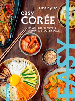 Easy Corée : Les meilleures recettes de mon pays tout en images | Luna Kyung