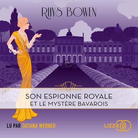 Son espionne royale et le mystère bavarois