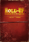 Hold-up - journal d'un braqueur - Tome 1: 1976-1988