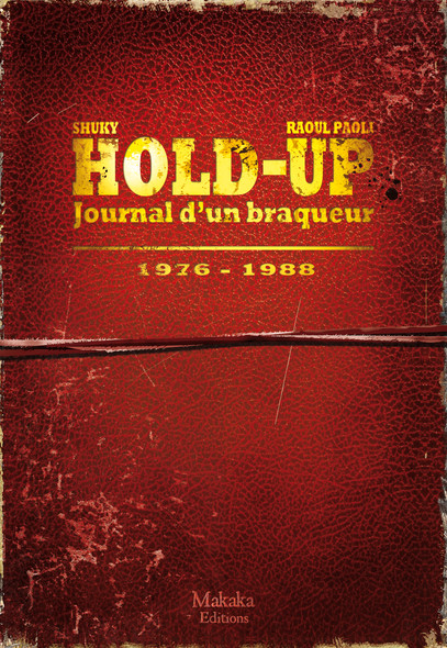 Hold-up - journal d'un braqueur - Tome 1: 1976-1988