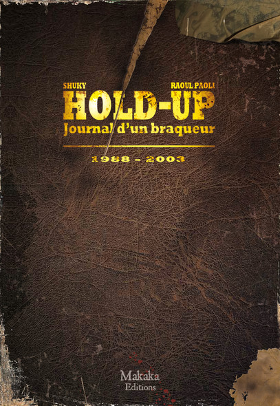 Hold-up - journal d'un braqueur - Tome 2: 1988-2003