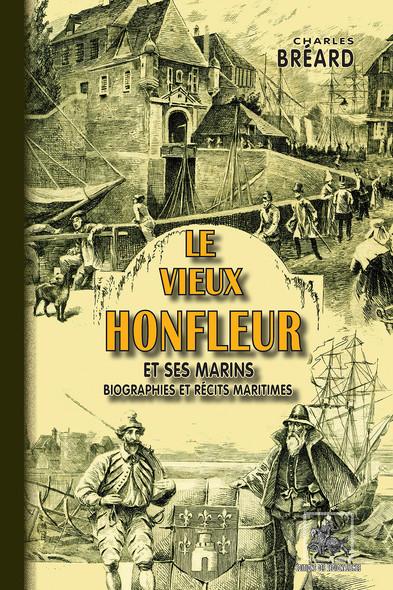 Le vieux Honfleur et ses marins : (biographies et récits maritimes)