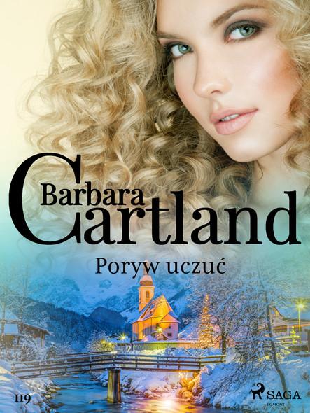 Poryw uczuć - Ponadczasowe historie miłosne Barbary Cartland