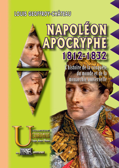 Napoléon apocryphe 1812-1832 : l'histoire de la conquête du monde et de la monarchie universelle