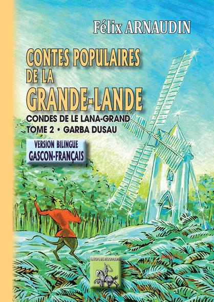 Contes populaires de la Grande-Lande (Tome 2) • Contes de le Lana-Grand (garba 2au) : bilingue gascon-français