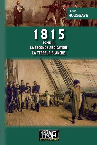 1815 (tome 3 : la seconde Abdication — la Terreur blanche)