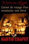 MYSTERIEUSE EGYPTE: CARNET DE VOYAGE D'UN AVENTURIER MAL ÉLEVÉ
