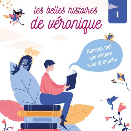 Les belles histoires de Véronique - Raconte-moi une histoire avec ta bouche