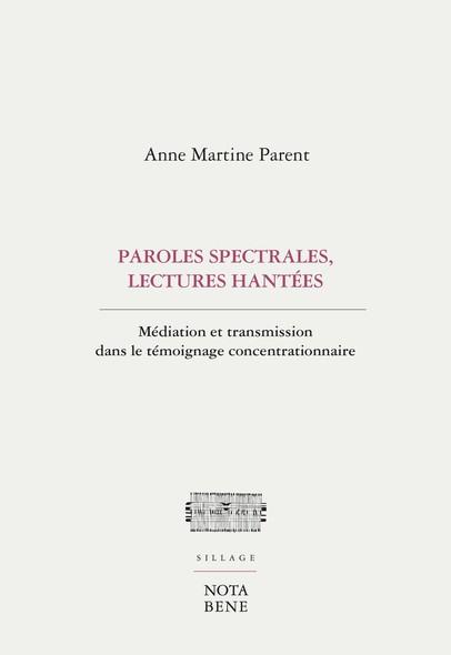 Paroles spectrales, lectures hantées : Médiation et transmission dans le témoignage concentrationnaire