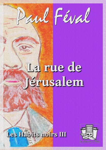 La rue de Jérusalem : Les Habits noirs III