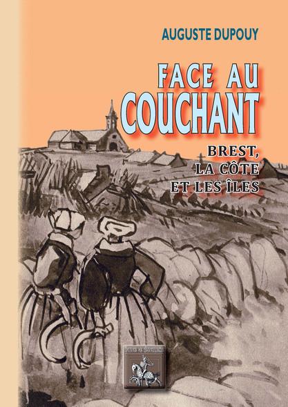 Face au Couchant : Brest, la Côte et les Îles