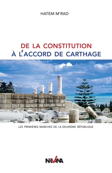 De la constitution à l'accord de Carthage