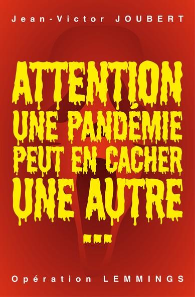 Attention! Une pandémie peut en cacher une autre : Opération LEMMINGS