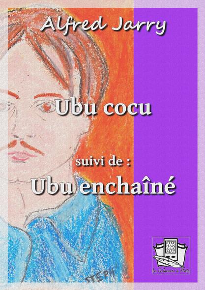 Ubu cocu : suivi de : Ubu enchaîné