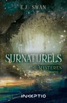 Surnaturels : #1Mystères Partie2 | Swan Ej