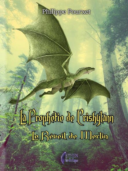 La prophétie de Crishylann : Le réveil de Merlin