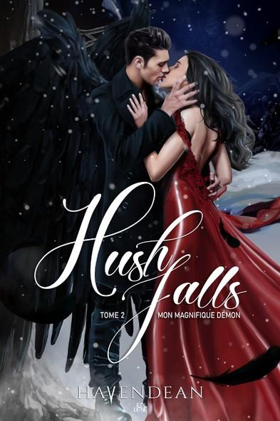 Hush Falls : Tome 2 - Mon magnifique démon