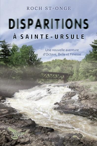 Disparitions à Sainte-Ursule : Une nouvelle aventure d'Octave, Belle et Finesse